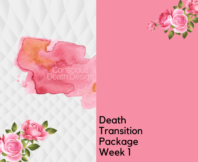 Death Transition Package Week 1