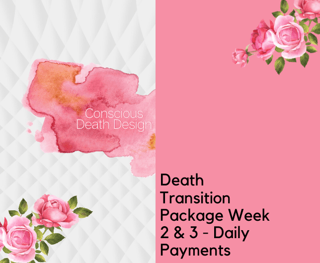 Daily Payment Death Transition Package Week 2 & 3